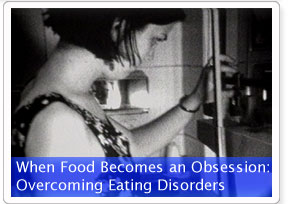 When Food Becomes an Obsession: Overcoming Eating Disorders